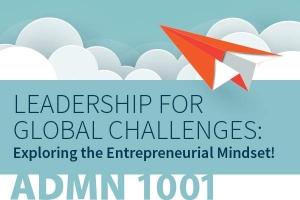 Leadership for  Global Challenges:  Exploring the Entrepreneurial Mindset!